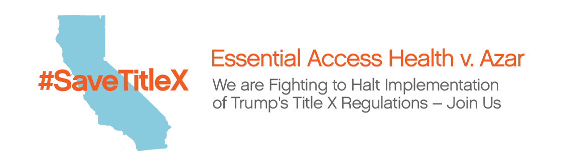 We are fighting to halt implementation of Trump's Title X Regulations